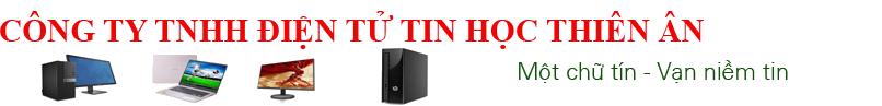 Điện Tử Thiên Ân chuyên thu mua máy tính cũ giá cao tại Hồ Chí Minh
